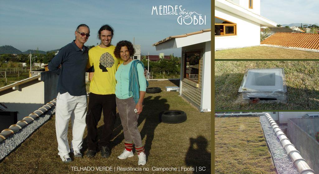 Arquitetos Paulo, Fabricio e Maria Lúcia 'literalmente em cima do telhado verde'